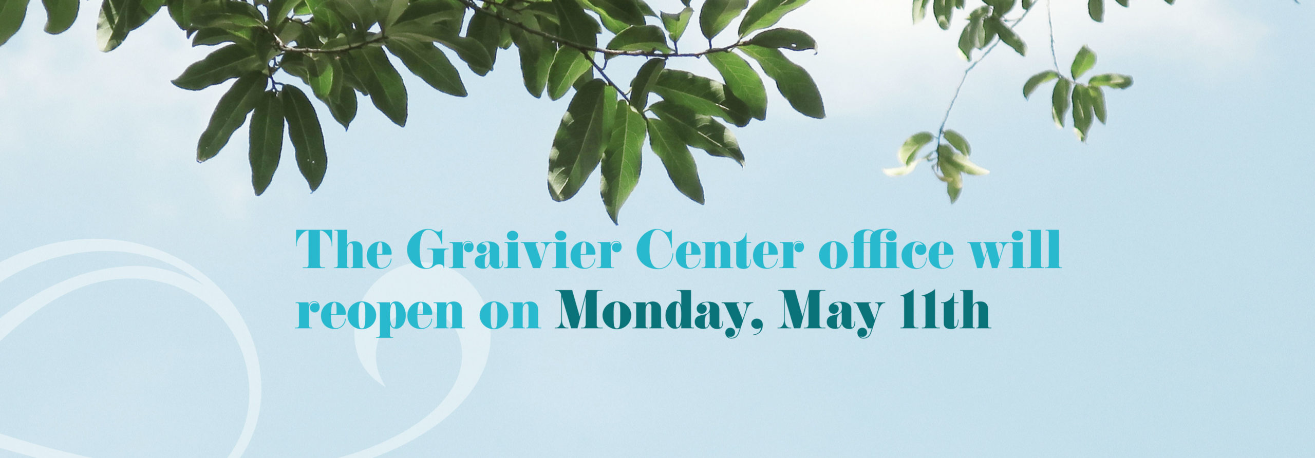 The Graivier Center Reopens Its Doors Monday, May 11